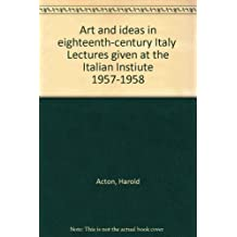 Art and Ideas in eighteenth-Century Italy: Lectures given at the Italian Institute 1957-1958