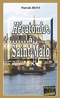 Hécatombe à Saint-Malo par Patrick Bent