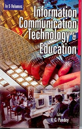 Information Communication Technology And Education (Framework of Information Communication Technology's And Teacher Education), Vol. 4