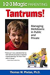 BY Phelan, Thomas W Phd ( Author ) [ TANTRUMS!: MANAGING MELTDOWNS IN PUBLIC AND PRIVATE ] Sep-2014 [ Paperback ]