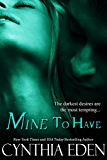 Mine To Have (Mine- Romantic Suspense Book 5) (English Edition)