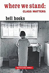 Where We Stand: Class Matters [Paperback] [Jan 01, 2018] bell hooks