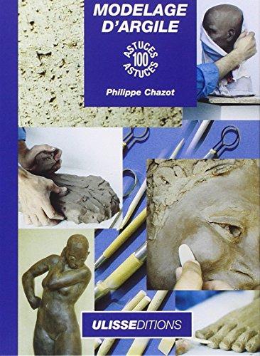 Modelage d'argile par Philippe Chazot