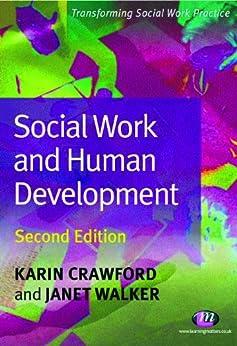 Social Work and Human Development (Transforming Social Work Practice Series) by [Crawford, Karin, Walker, Janet]