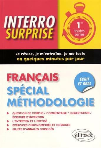 Interro Surprise Français Spécial Méthodologie 1res Toutes Séries Écrit et Oral