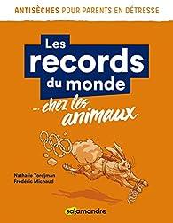 Les records du monde... chez les animaux par Nathalie Tordjman