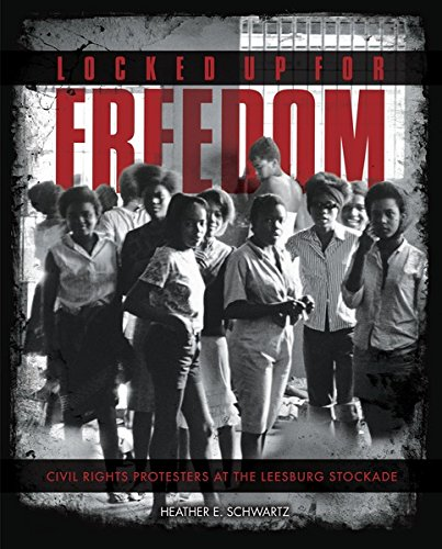 Locked Up for Freedom: Civil Rights Protesters at the Leesburg Stockade (English Edition)