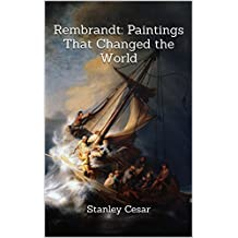 Rembrandt: Paintings That Changed the World