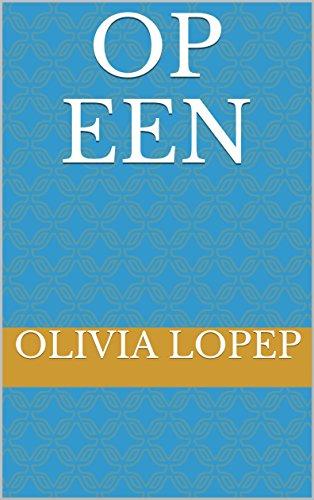 Op een (Dutch Edition) por olivia lopep