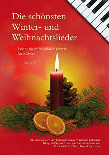 Die schönsten Winter- und Weihnachtslieder, leicht bis mittelschwer gesetzt für Klavier, Band 1