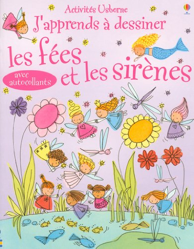 APPRENDS DESSINER FEES SIRENES par Fiona Watt