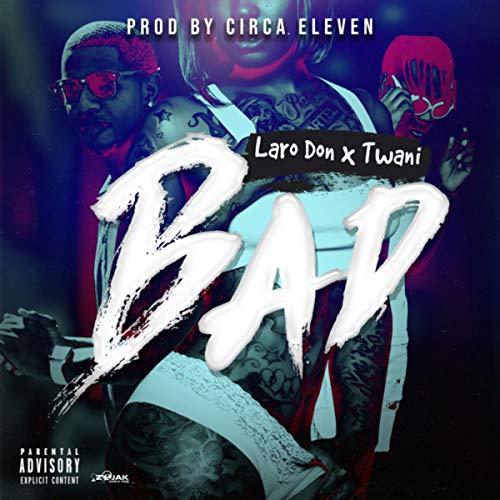 Circa Bad (BAD (feat. Twani) - Single)