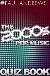 The 2000s Pop Music Quiz Book (The Music Quiz Books 7) (English Edition)