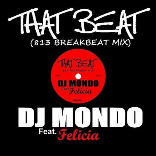 That Beat (813 Breakbeat Mix) (feat. Felicia) [Explicit]