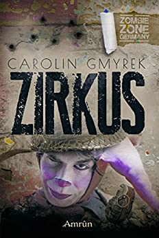Zombie Zone Germany: Zirkus por Carolin Gmyrek epub