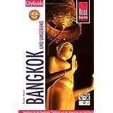 Bangkok und Umgebung. City Guide: Handbuch für die Haupstadt Thailands und die Umgebung von Ayutthaya bis Hua Hin, vom River Kwai bis Pattaya