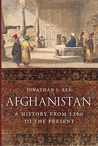 Afghanistan: A History from 1260 to the Present (English Edition)