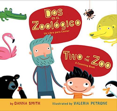 Dos en el Zoologico/Two At The Zoo: Un Libro Para Contar/A Counting Book por Danna Smith