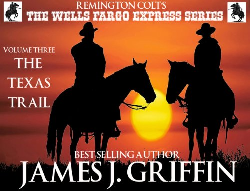 the-wells-fargo-express-series-remington-colt-volume-3-the-texas-trail-english-edition