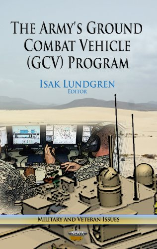 Army's Ground Combat Vehicle (GCV) Program (Military and Veteran Issues)
