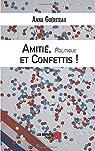 Amitié, Politique et Confettis: Une campagne électorale municipale par Guériteau