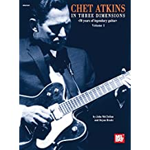 Chet Atkins in Three Dimensions: 50 Years of Legenday Guitar Volume 1 (English Edition)