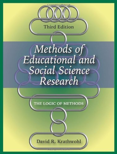 Methods of Educational and Social Science Research: The Logic of Methods by David R. Krathwohl (2009) Paperback