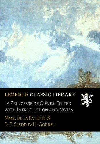 La Princesse de Clèves, Edited with Introduction and Notes