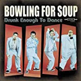 Songtexte von Bowling for Soup - Drunk Enough to Dance