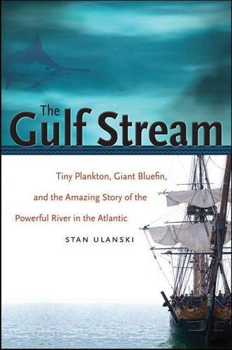 The Gulf Stream: Tiny Plankton, Giant Bluefin, and the Amazing Story of the Powerful River in the Atlantic (Caravan Book)