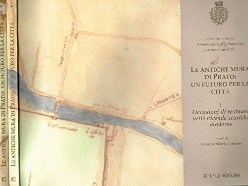 le-antiche-mura-di-pratoun-futuro-per-la-citta-1-occasioni-di-restauro-nelle-vicende-storiche-modern