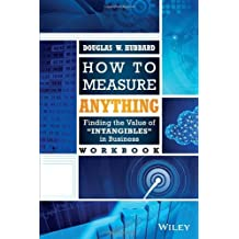 How to Measure Anything Workbook: Finding the Value of Intangibles in Business by Douglas W. Hubbard (2014-03-17)