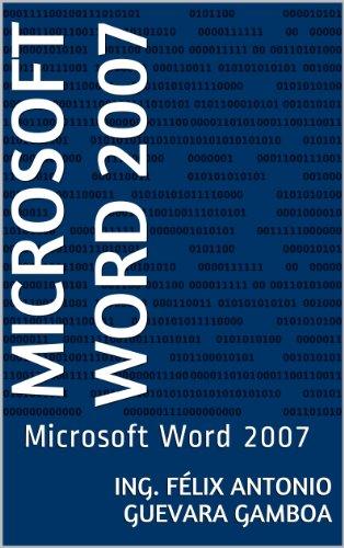 Microsoft Word 2007: Microsoft Word 2007 por Ing. Félix Antonio Guevara Gamboa