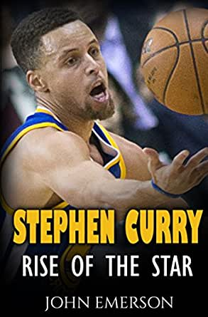 Stephen Curry: Rise of the Star. The inspiring and ...