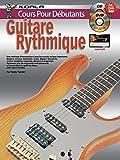 Cours Pour Débutants: Guitare Rythmique (Livre/CD/DVD)...