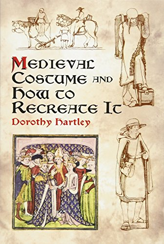 Medieval Costume and How to Recreate It (Dover Fashion and (Kostüme Medievale)