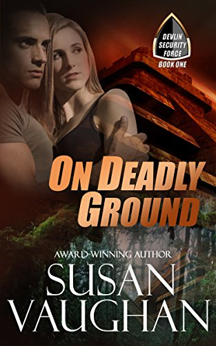 On Deadly Ground (Devlin Security Force Book 1)