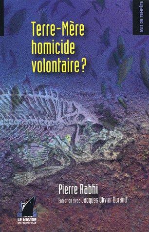 Terre-Mre, homicide volontaire ?