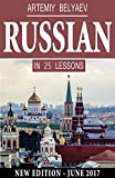 : Russian Language in 25 lessons: Russian Learning for Beginners, Advanced, Dummies, Teens, Kids (Learn to Speak Russian Alphabet, Noun, Grammar, New Words Fast and Easy) (English Edition)