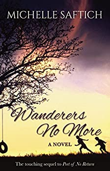 Wanderers No More (Port of No Return Book 2) by [Saftich, Michelle]