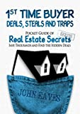 1st Time Buyer Deals, Steals and Traps: You can get a great deal, if you know where to look. (Pocket Guide of Real Estate Secrets) (English Edition)