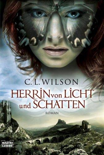 Herrin von Licht und Schatten: Roman