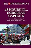 48 HOURS IN EUROPEAN CAPITALS: How to Enjoy the Perfect Short Break in 20 Great Cities