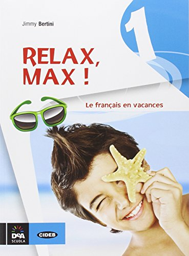 Relax, Max! Le français en vacances. Con CD Audio. Per la Scuola media: 1