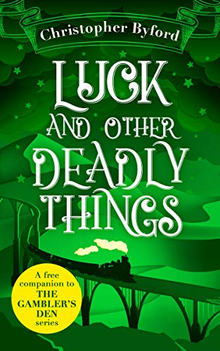 Luck and Other Deadly Things (English Edition)