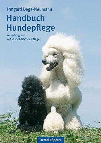 Handbuch Hundepflege: Anleitung zur rassespezifischen Pflege