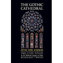 The Gothic Cathedral: Origins of Gothic Architecture and the Medieval Concept of Order (Bollingen Series)