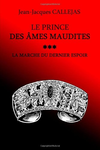 Le Prince Des ,Mes Maudites. Volume 3 par Jean Jacques Callejas
