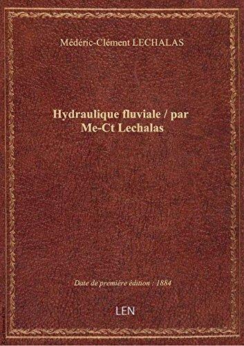 Hydraulique fluviale / parMe-CtLechalas par Médéric-Clément LECH