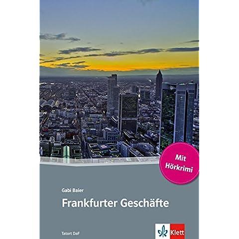 Frankfurter Geschäfte: Deutsche Lektüre für das GER-Niveau A2-B1 mit eingebundenem Audio-File (TATORT